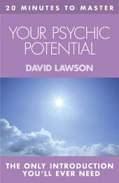 20 MINUTES TO MASTER ... YOUR PSYCHIC POTENTIAL