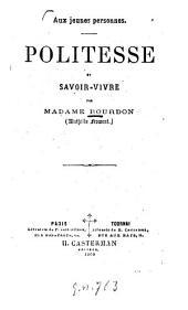 Politesse et savoir-vivre par Madame Bourdon Mathilde Froment: Aux jeunes personnes
