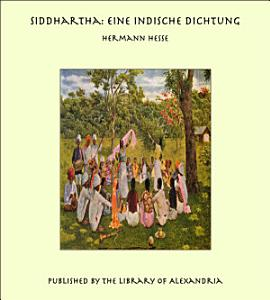 Siddhartha  Eine Indische Dichtung PDF