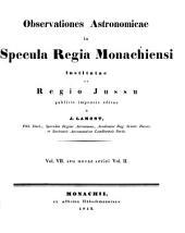 Observationes astronomicae in Specula Regia Monachiensi institutae atque regio jussu publicis impensis editae: observationes anno ... factas continens, Volume 7