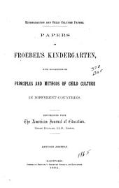 Papers on Froebel's Kindergarten: With Suggestions on Principles and Methods of Child Culture in Different Countries