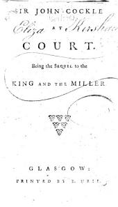 Sir John Cockle at Court: Being the Sequel to The King and the Miller
