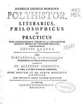 Danielis Georgii Morhofii Polyhistor, literarius, philosophicus et practicus