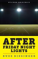 After Friday Night Lights  When the Games Ended  Real Life Began  An Unlikely Love Story  PDF