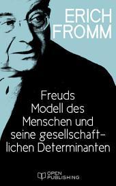 Freuds Modell des Menschen und seine gesellschaftlichen Determinanten: Freud's Model of Man and Its Social Determinants