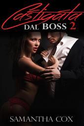 Castigata Dal Boss 2( BDSM, MFM, Spanking, Sottomissione Erotica Femminile)