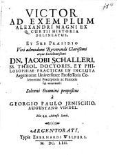 Victor ad exemplum Alexandri M. ex Q. Curtii Historia delineatus