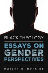 Black Theology--Essays on Gender Perspectives