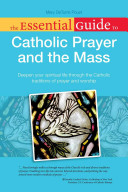 The Essential Guide to Catholic Prayer and the Mass PDF