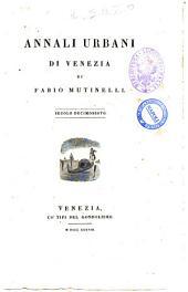 Annali urbani di Venezia secolo decimosesto di Fabio Mutinelli