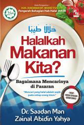 Halalkah Makanan Kita?: Bagaimana Mencarinya di Pasaran
