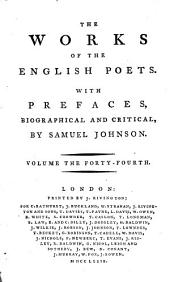 The Works of the English Poets. With Prefaces, Biographical and Critical, by Samuel Johnson: Volume 44