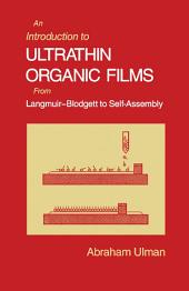 An Introduction to Ultrathin Organic Films: From Langmuir--Blodgett to Self--Assembly