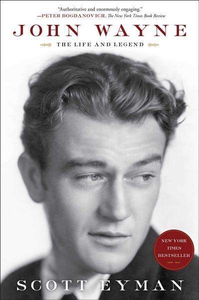 Download John Wayne  The Life and Legend Book