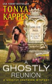 A Ghostly Reunion: A Ghostly Southern Mystery