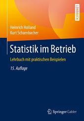 Statistik im Betrieb: Lehrbuch mit praktischen Beispielen, Ausgabe 15