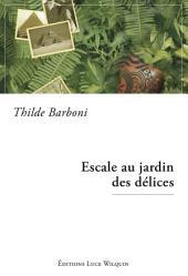 Escale au jardin des délices: Un roman intrigant