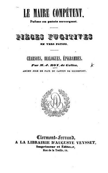 Le Maire Competent Poeme En Patois Auvergnat Pieces Fugitives En Vers Patois Chansons Dialogues Epigrammes