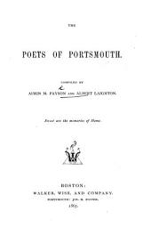 The Poets of Portsmouth. Compiled by A. M. Payson and A. Laighton