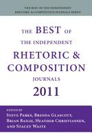 The Best of the Independent Rhetoric and Composition Journals 2011 PDF