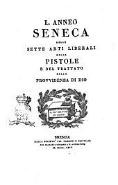 Delle sette arti liberali delle pistole e del trattato della provvidenza di Dio L. Anneo Seneca: Volume 2