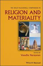 The Wiley Blackwell Companion to Religion and Materiality