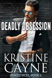 Deadly Obsession: Deadly Vices, Book One