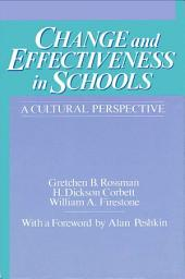 Change and Effectiveness in Schools: A Cultural Perspective
