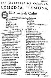 Los Martires de Cordova. Comedia famosa, en tres jornadas y en versos de Antonio de Castro...