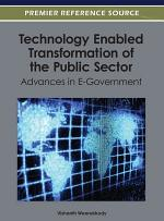 Technology Enabled Transformation of the Public Sector: Advances in E-Government