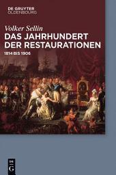 Das Jahrhundert der Restaurationen: 1814 bis 1906