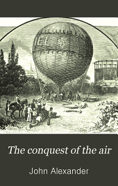 The Conquest of the Air: The Romance of Aerial Navigation