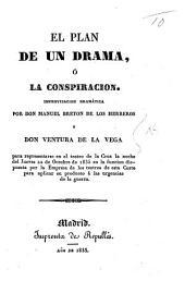 El Plan de un Drama, ó la Conspiración. Improvisación dramática, etc