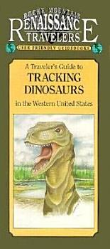 A Traveler s Guide to Tracking Dinosaurs in the Western United States PDF