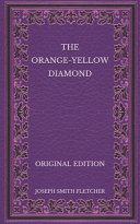 The Orange-Yellow Diamond - Original Edition