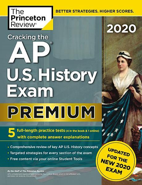 Cracking the AP U.S. History Exam 2020, Premium Edition