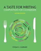 A Taste for Writing  Composition for Culinarians PDF