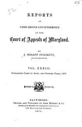 Reports of Cases Argued and Determined in the Court of Appeals of Maryland: Volume 33