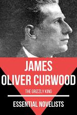 Essential Novelists - James Oliver Curwood