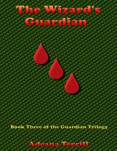 The Wizard's Guardian: Book Three of the Guardian Trilogy