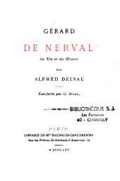 Gérard de Nerval: sa vie et ses oeuvres