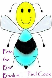 Pete the Bee: Book 4