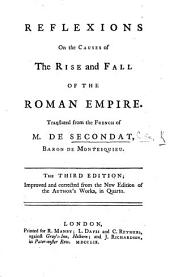 Reflections on the Causes of the Rise and Fall of the Roman Empire. Translated from the French. ... Fourth edition. To which is added, the Éloge of M. de Montesquieu by M. de Maupertuis (translated from the French by B- ).