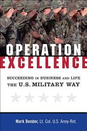 Operation Excellence: Succeeding in Business and Life, the U.S. Military Way