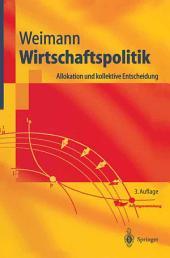 Wirtschaftspolitik: Allokation und kollektive Entscheidung, Ausgabe 3