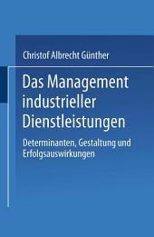 Das Management industrieller Dienstleistungen: Determinanten, Gestaltung und Erfolgsauswirkungen