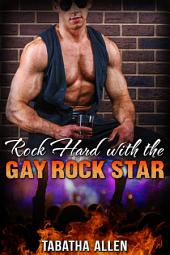 Rock Hard with the Gay Rock Star (Musician Erotica): Gay Rock Star Erotica