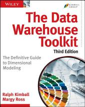 The Data Warehouse Toolkit: The Definitive Guide to Dimensional Modeling, Edition 3