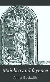 Majolica and Fayence: Italian, Sicilian, Majorcan, Hispano-Moresque and Persian