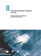 The Economic Impact of ICT Measurement, Evidence and Implications: Measurement, Evidence and Implications